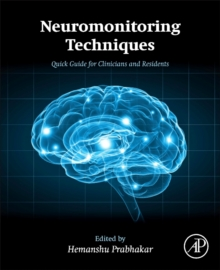 Neuromonitoring Techniques : Quick Guide for Clinicians and Residents, Paperback Book