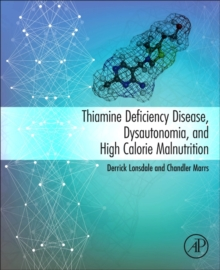 Thiamine Deficiency Disease, Dysautonomia, and High Calorie Malnutrition, Paperback Book