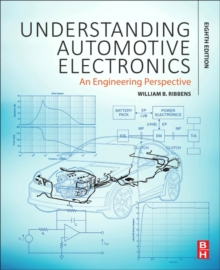 Understanding Automotive Electronics : An Engineering Perspective, Paperback Book