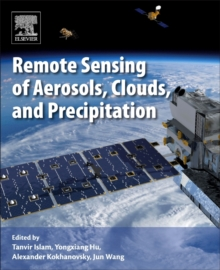 Remote Sensing of Aerosols, Clouds, and Precipitation, Paperback Book