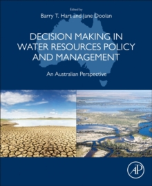 Decision Making in Water Resources Policy and Management : An Australian Perspective, Paperback Book
