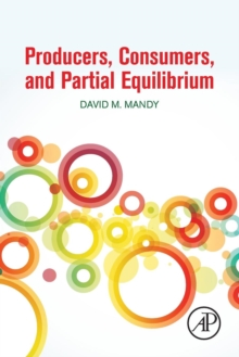 Producers, Consumers, and Partial Equilibrium, Paperback Book
