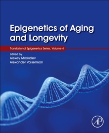 Epigenetics of Aging and Longevity : Translational Epigenetics vol 4 Volume 4, Hardback Book