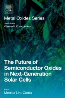 The Future of Semiconductor Oxides in Next-Generation Solar Cells, Paperback Book