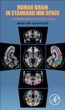 Human Brain in Standard MNI Space : A Comprehensive Pocket Atlas, Paperback Book
