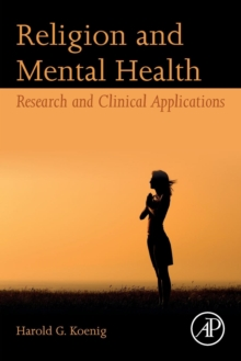 Religion and Mental Health : Research and Clinical Applications, Paperback / softback Book