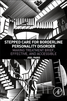 Stepped Care for Borderline Personality Disorder : Making Treatment Brief, Effective, and Accessible, Paperback Book