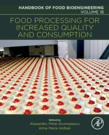 Food Processing for Increased Quality and Consumption : Volume 18, Paperback Book