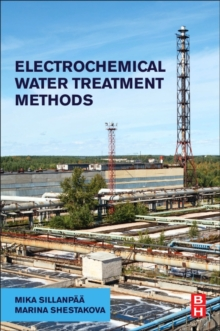 Electrochemical Water Treatment Methods : Fundamentals, Methods and Full Scale Applications, Paperback Book