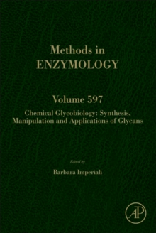 Chemical Glycobiology : Synthesis, Manipulation and Applications of Glycans Volume 597, Hardback Book