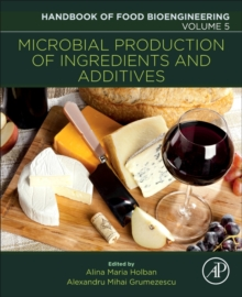 Microbial Production of Food Ingredients and Additives : Volume 5, Paperback Book