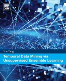 Temporal Data Mining via Unsupervised Ensemble Learning, Paperback Book