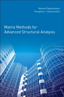 Matrix Methods for Advanced Structural Analysis, Paperback Book