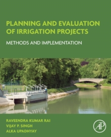 Planning and Evaluation of Irrigation Projects : Methods and Implementation, Paperback Book