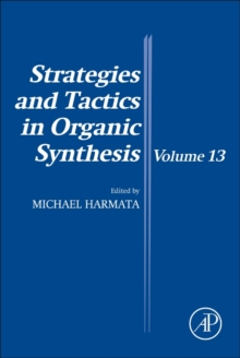 Strategies and Tactics in Organic Synthesis : Volume 13, Paperback Book