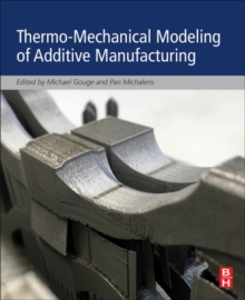 Thermo-Mechanical Modeling of Additive Manufacturing, Paperback Book