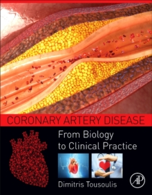 Coronary Artery Disease : From Biology to Clinical Practice, Paperback Book