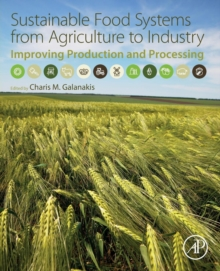 Sustainable Food Systems from Agriculture to Industry : Improving Production and Processing, Paperback Book