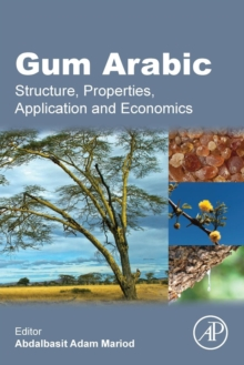 Gum Arabic : Structure, Properties, Application and Economics, Paperback Book