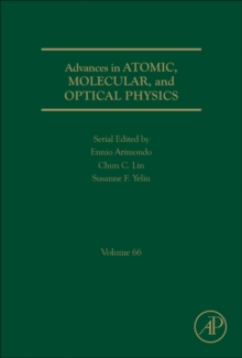 Advances in Atomic, Molecular, and Optical Physics : Volume 66, Hardback Book