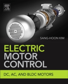 Electric Motor Control : DC, AC, and BLDC Motors, Paperback / softback Book