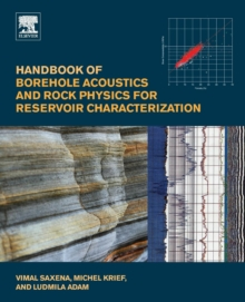 Handbook of Borehole Acoustics and Rock Physics for Reservoir Characterization, Paperback Book