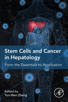 Stem Cells and Cancer in Hepatology : From the Essentials to Application, Paperback / softback Book