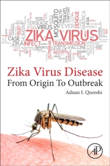 ZIKA VIRUS DISEASE : From origin to outbreak, Paperback Book