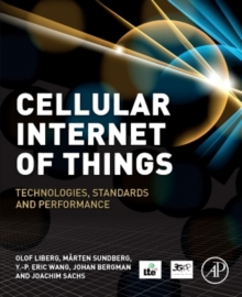 Cellular Internet of Things : Technologies, Standards, and Performance, Paperback Book