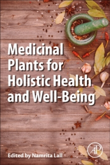 Medicinal Plants for Holistic Health and Well-Being, Paperback Book
