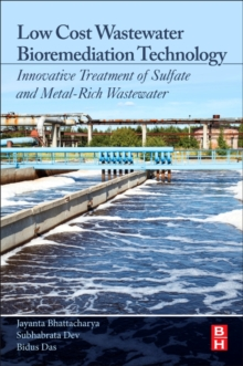 Low Cost Wastewater Bioremediation Technology : Innovative Treatment of Sulfate and Metal-Rich Wastewater, Paperback Book