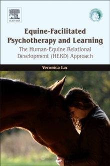 Equine-Facilitated Psychotherapy and Learning : The Human-Equine Relational Development (HERD) Approach, Paperback Book