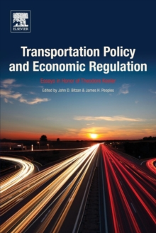 Transportation Policy and Economic Regulation : Essays in Honor of Theodore Keeler, Paperback / softback Book