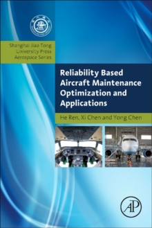 Reliability Based Aircraft Maintenance Optimization and Applications, Paperback Book