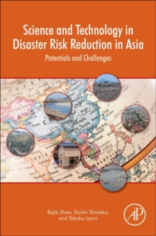 Science and Technology in Disaster Risk Reduction in Asia : Potentials and Challenges, Paperback Book