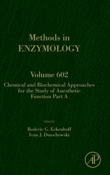 Chemical and Biochemical Approaches for the Study of Anesthetic Function, Part A : Volume 602, Hardback Book