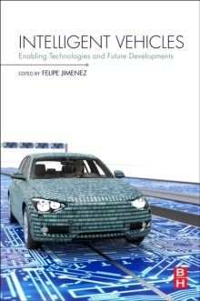 Intelligent Vehicles : Enabling Technologies and Future Developments, Paperback Book