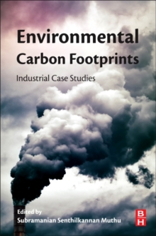 Environmental Carbon Footprints : Industrial Case Studies, Paperback Book