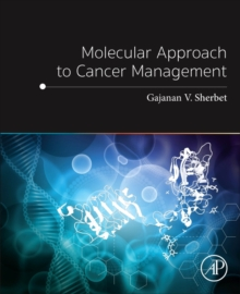 Molecular Approach to Cancer Management, Paperback Book