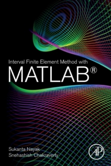 Interval Finite Element Method with MATLAB, Paperback Book
