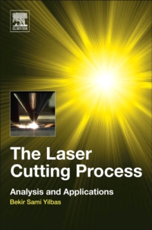 The Laser Cutting Process : Analysis and Applications, Paperback Book