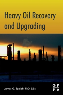 Heavy Oil Recovery and Upgrading, Paperback / softback Book