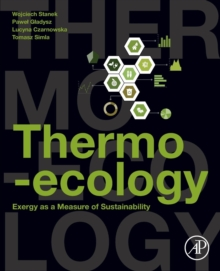 Thermo-ecology : Exergy as a Measure of Sustainability, Paperback / softback Book