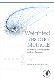 Weighted Residual Methods : Principles, Modifications and Applications, Paperback Book
