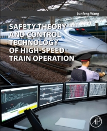 Safety Theory and Control Technology of High-Speed Train Operation, Paperback Book