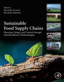 Sustainable Food Supply Chains : Planning, Design, and Control through Interdisciplinary Methodologies, Paperback / softback Book