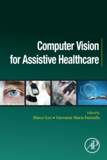 Computer Vision for Assistive Healthcare, Paperback Book