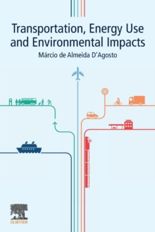 Transportation, Energy Use and Environmental Impacts, Paperback / softback Book