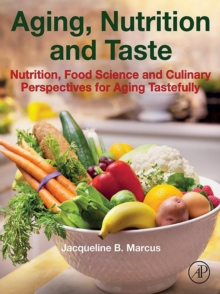 Aging, Nutrition and Taste : Nutrition, Food Science and Culinary Perspectives for Aging Tastefully, EPUB eBook
