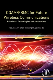 OQAM/FBMC for Future Wireless Communications : Principles, Technologies and Applications, Paperback Book